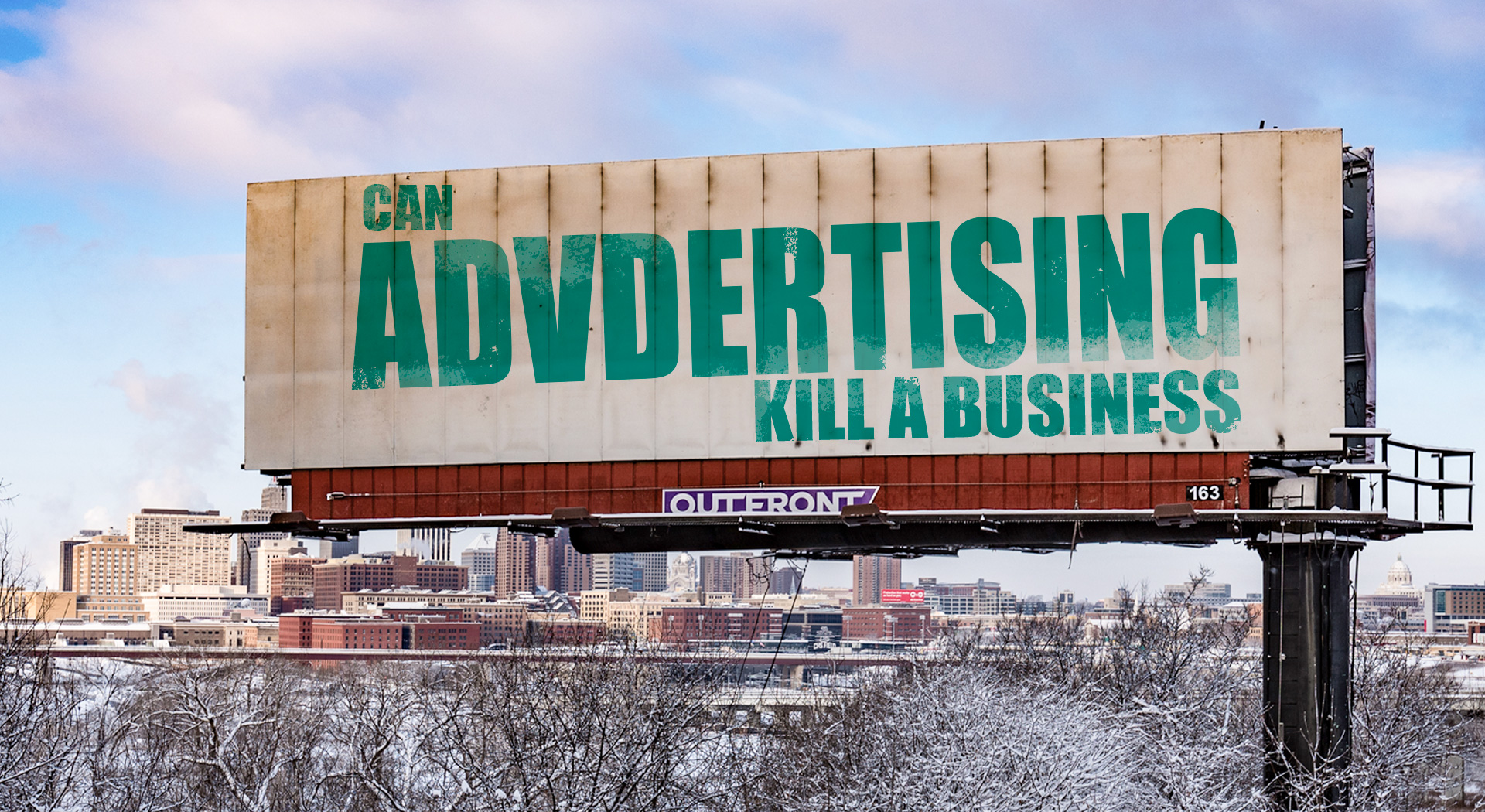 Can Advertising Kill-A-Business