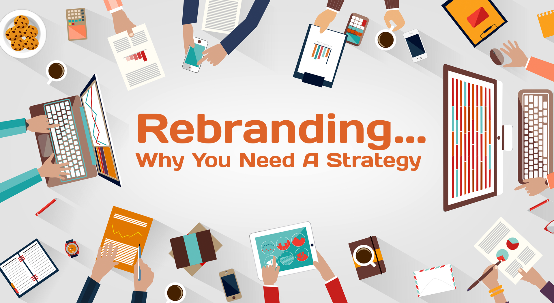 Rebranding - Why you need a strategy